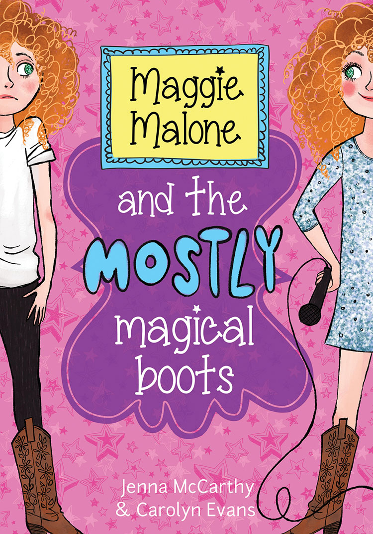 Maggie Malone and the Mostly Magical Boots (by Jenna McCarthy and Olivia Swann)